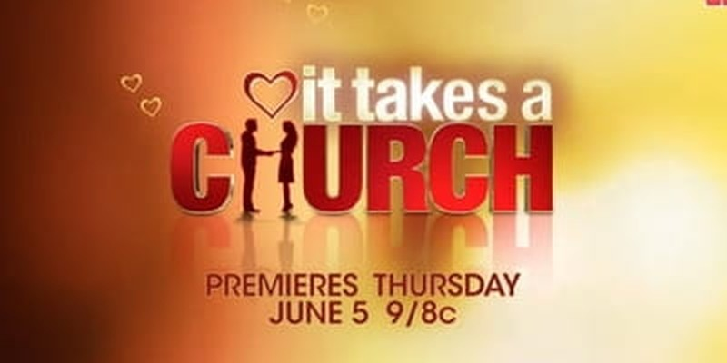 TV Matchmaking Gets a New Twist With <i>It Takes a Church</i>