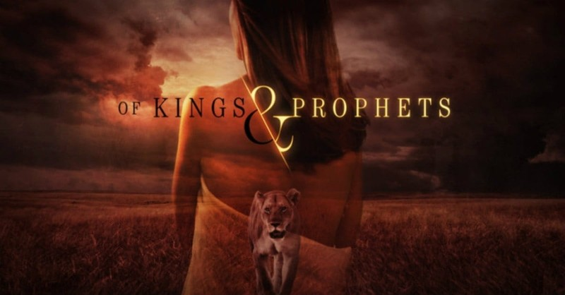 <i>Of Kings and Prophets</i> Like <i>Game of Thrones</i> Minus the Dragons