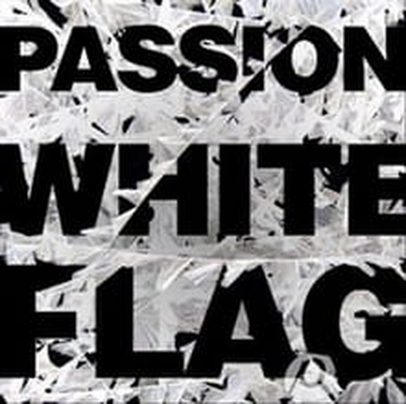 <i>Passion: White Flag</i> Sounds Call to Action