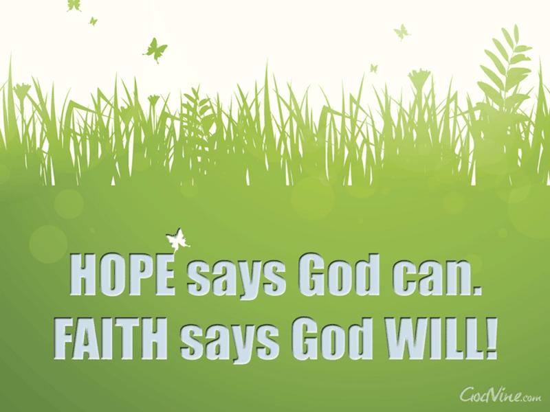 Hope Says, Faith Says