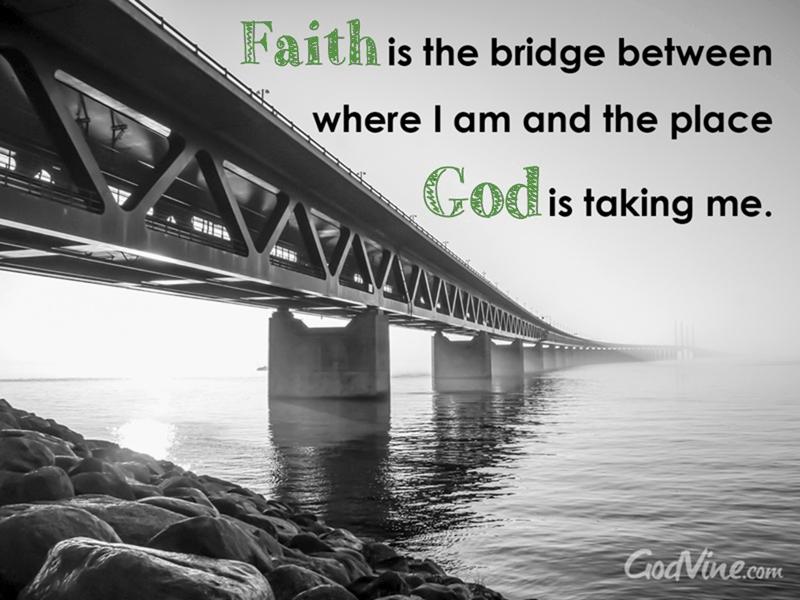 Faith is a Bridge