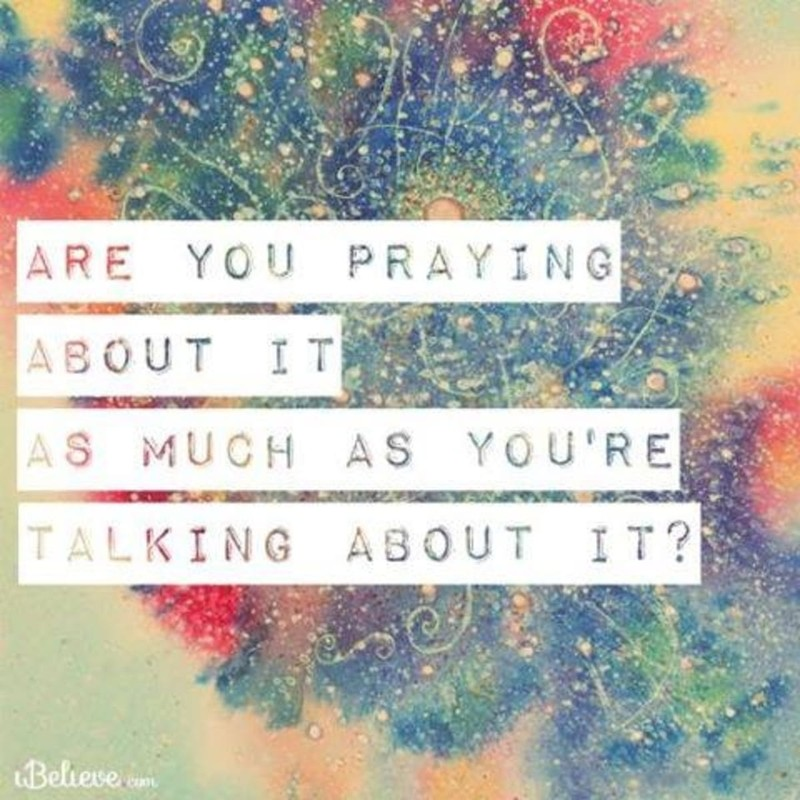 Praying about It, or Just Talking?
