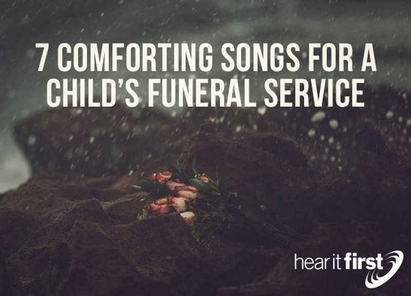 7 Comforting Songs For A Child's Funeral Service