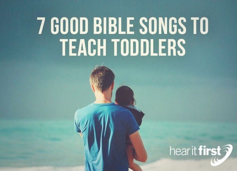 7 Good Bible Songs To Teach Toddlers