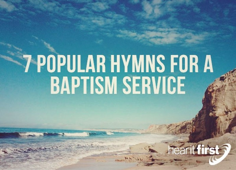7 Popular Hymns For A Baptism Service