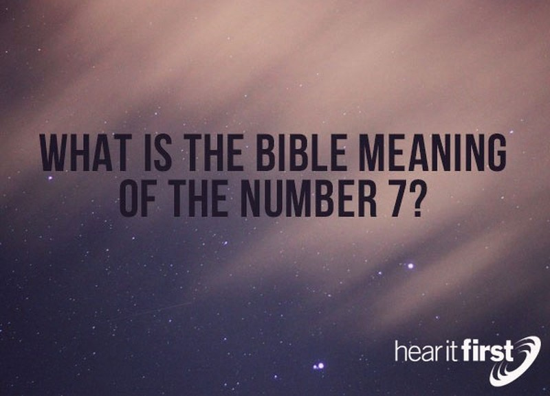 What Is The Bible Meaning Of The Number Seven (7)?