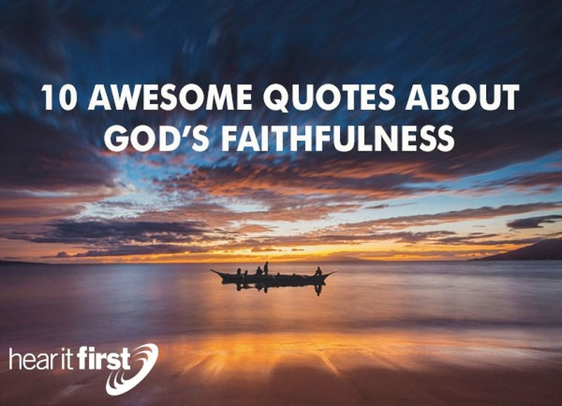 10 Awesome Quotes about God's Faithfulness