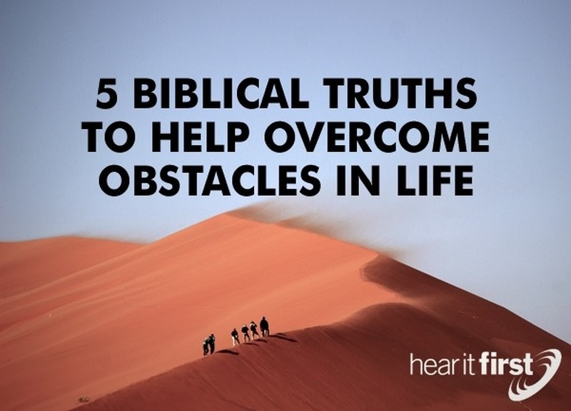 5 Biblical Truths To Help Overcome Obstacles in Life - Powerful Scripture Quotes