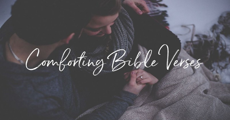 20 Comforting Bible Verses to Warm Your Heart