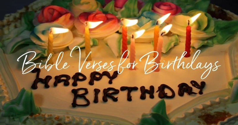 20 Best Bible Verses for Birthdays - Celebrate the Day of Birth with Scripture