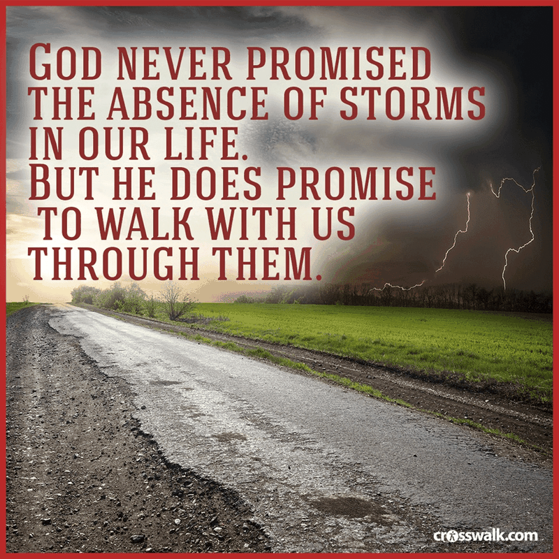 God Never Promised an Absence of Storms
