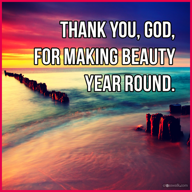 Thank You, God, for Making Beauty Year Round