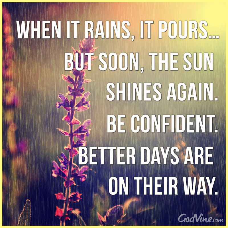 Be Confident: Better Days are on Their Way