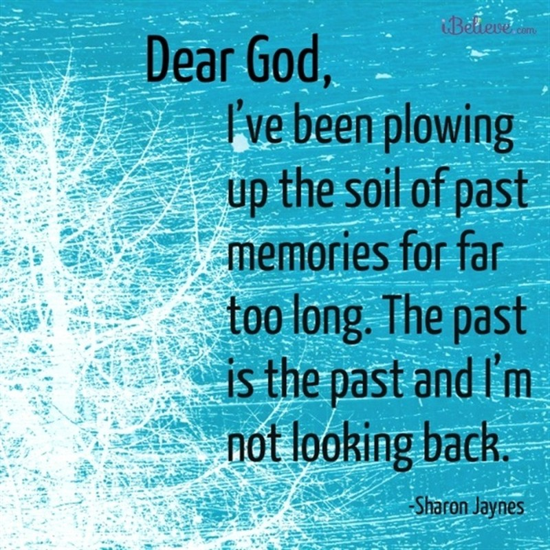 The Past is the Past and I'm Not Looking Back