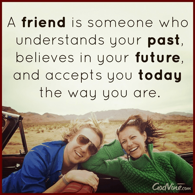 A Friend Is Someone Who...