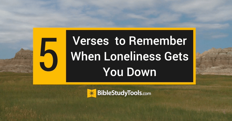 5 Verses to Remember When Loneliness Gets You Down