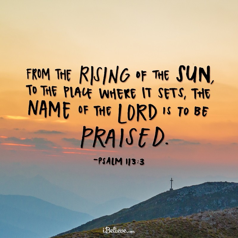 Your Daily Verse- Psalm 113:3