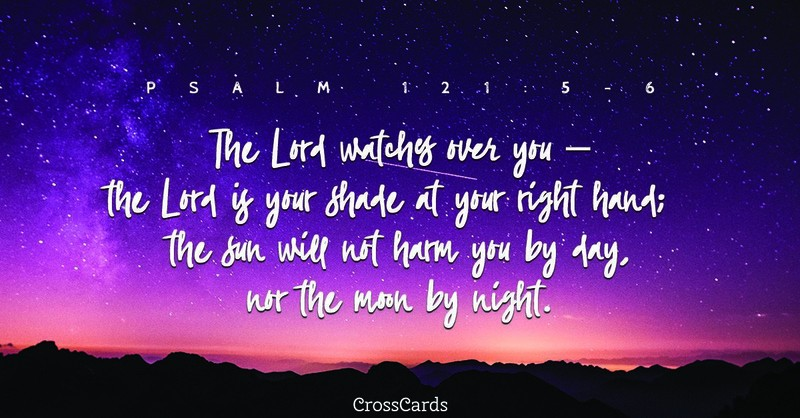 Your Daily Verse - Psalm 121:5-6