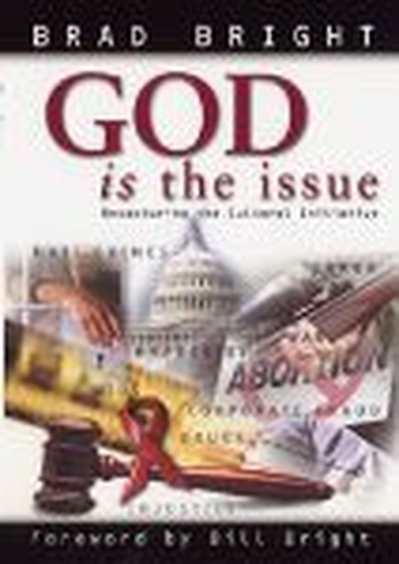 Brad Bright: God <i>is</i> the Issue in Election and Society
