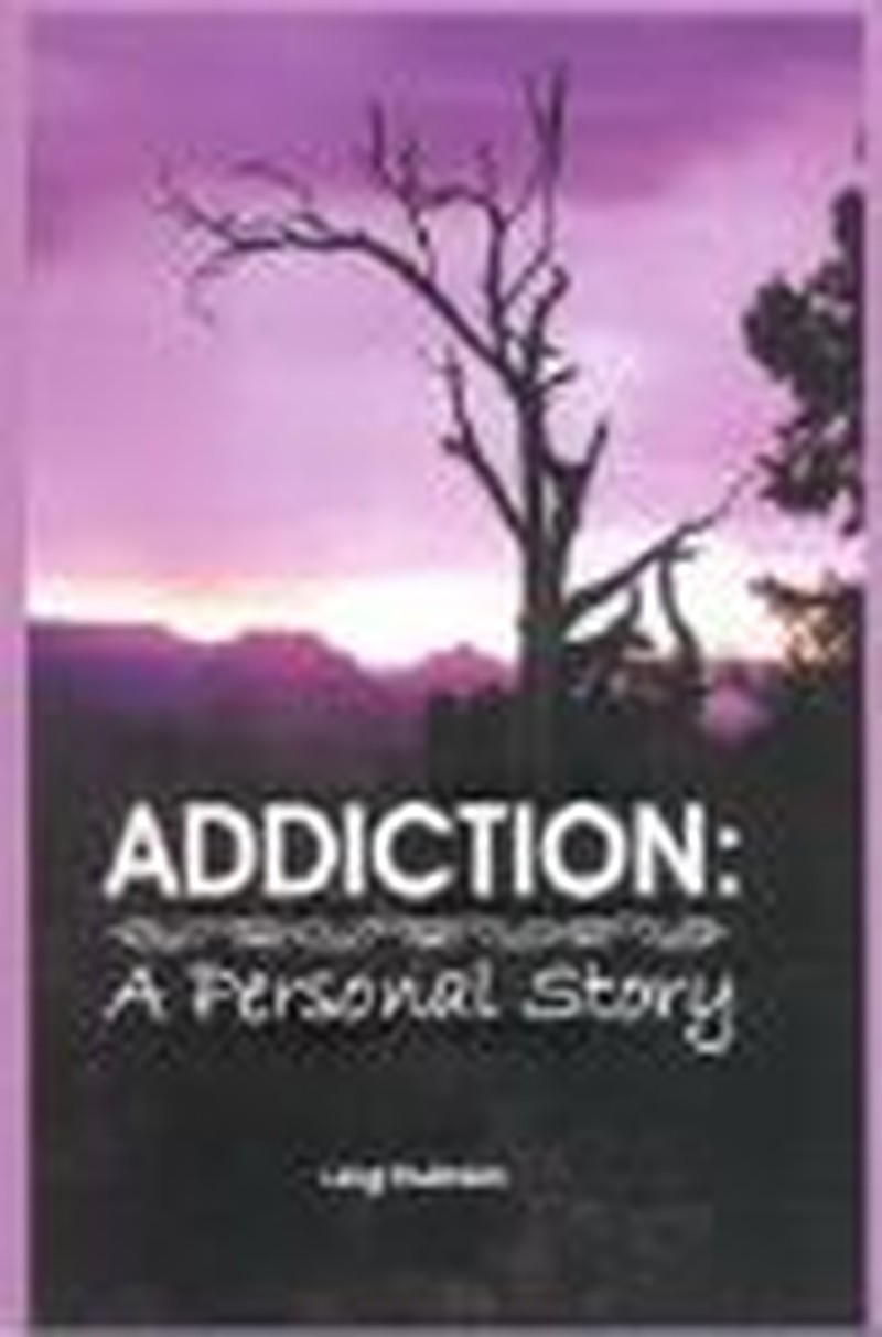 """""""Addiction:  A Personal Story"""" Offers Rich Resource Tool"""