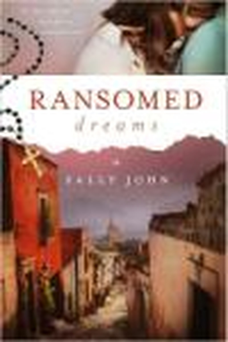 Hope is Found in Sally John's <i>Ransomed Dreams</i>