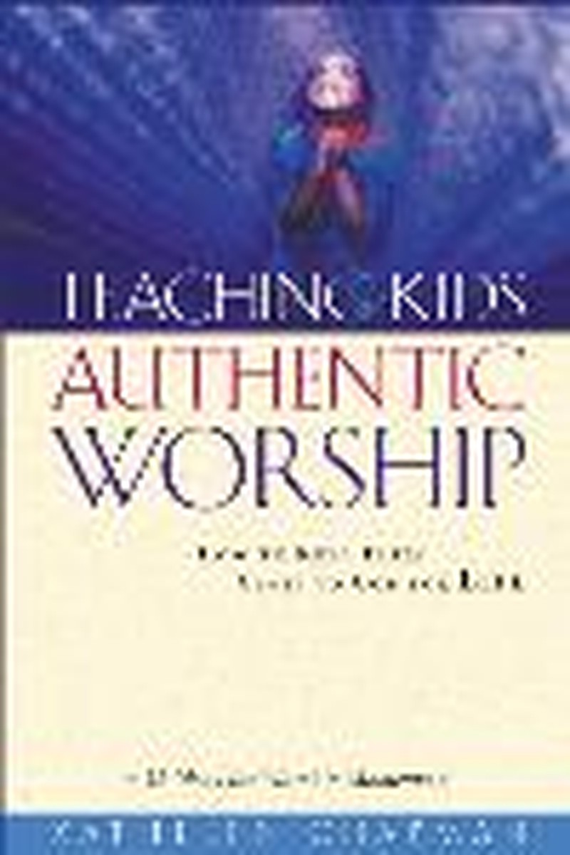 Teaching Kids Authentic Worship - Book Review