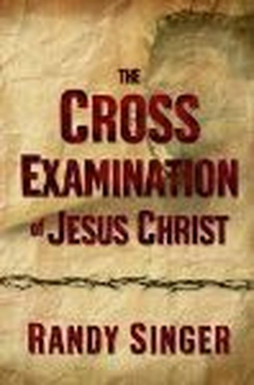 """Singer's """"Cross Examination"""" Helpful for Defending Faith"""