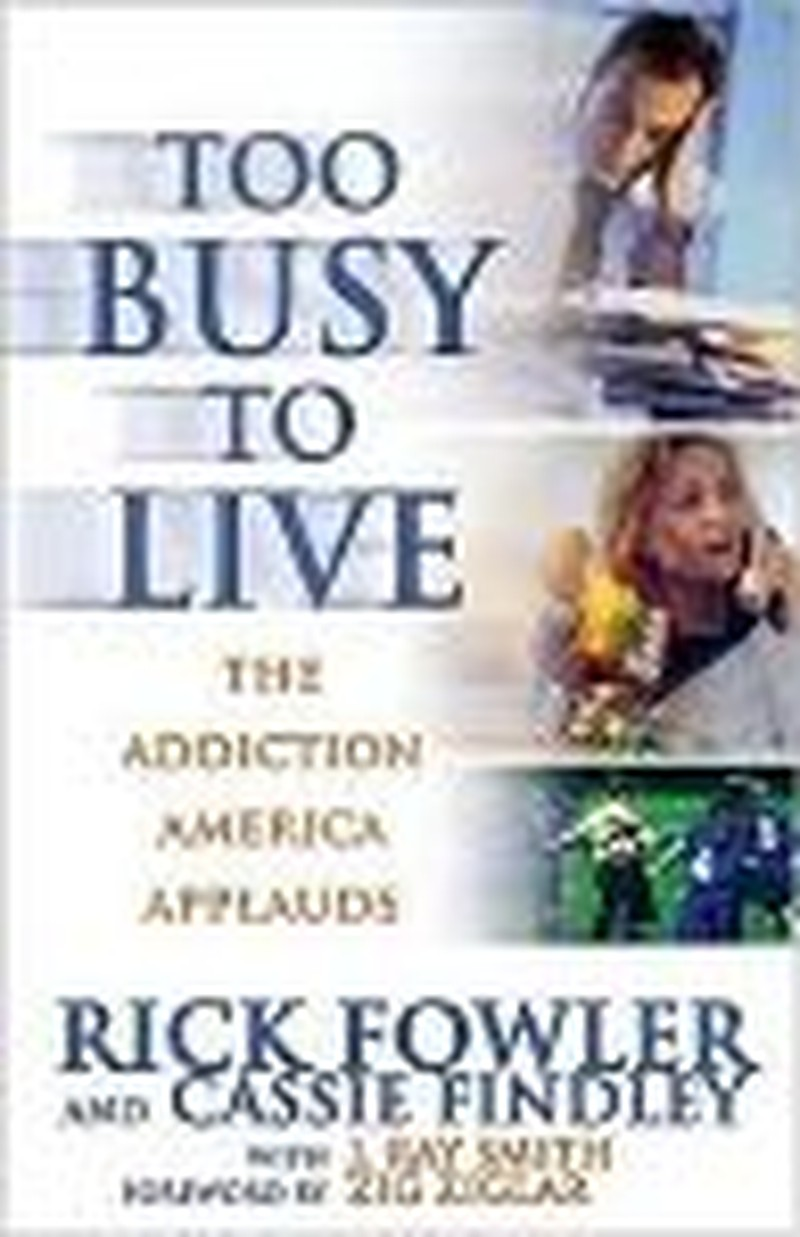"""Set Aside Busy-ness of Life to Read """"Too Busy to Live"""""""
