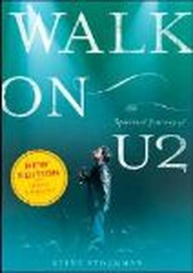 Walk On - The Spiritual Journey of U2