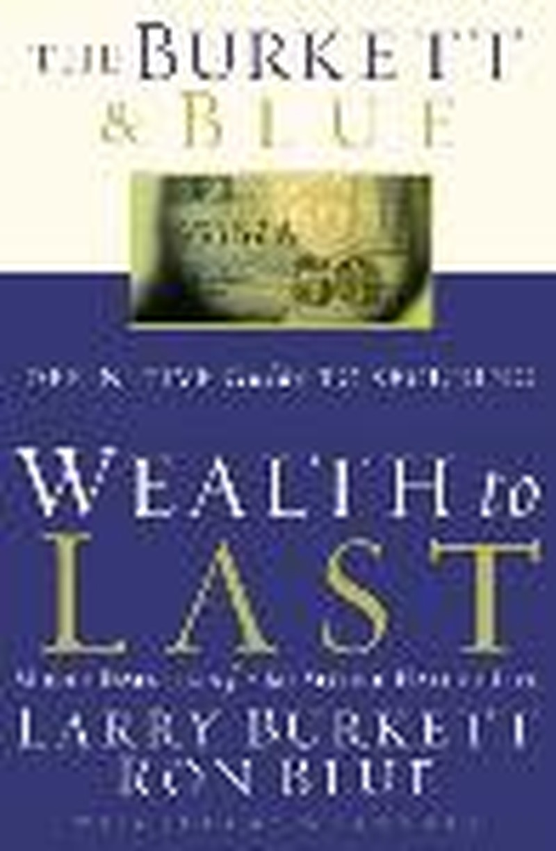Larry Burkett's Last Book Aptly Named 'Wealth to Last'