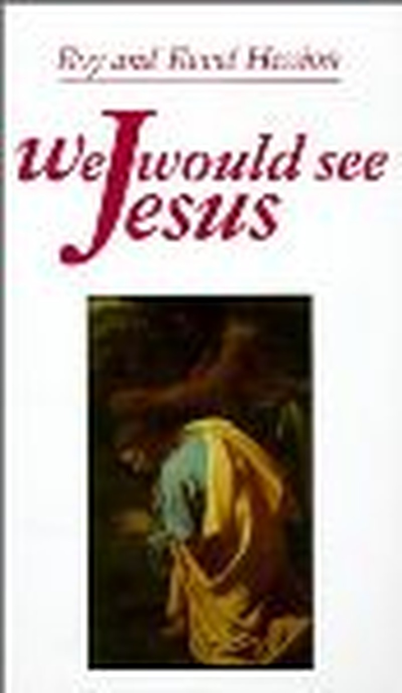 """Think I'll Read It Again - """"We Would See Jesus"""""""