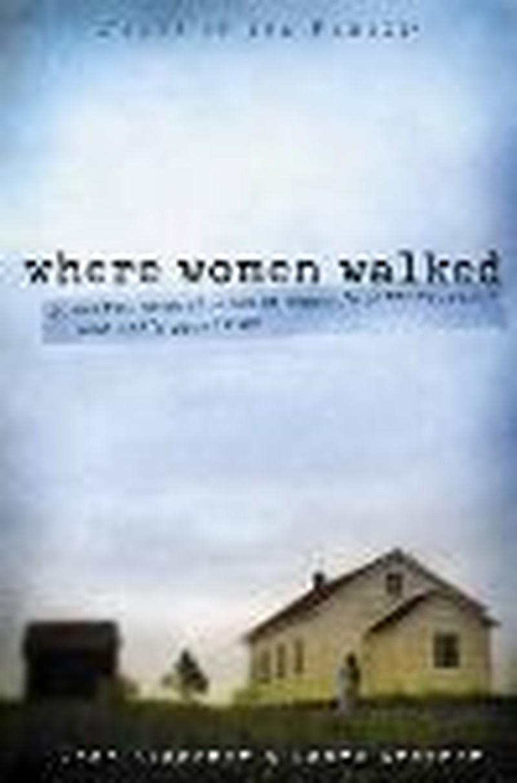 Where Women Walked