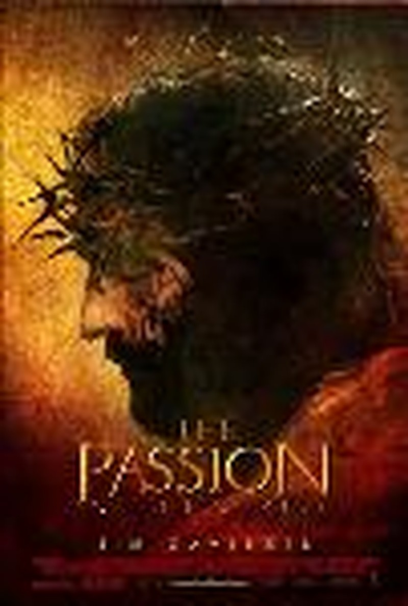 "Gibson's ""Passion"": The Greatest Story Ever Told"