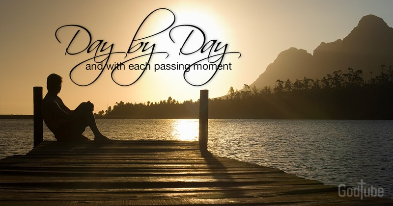 Day by Day and With Each Passing Moment