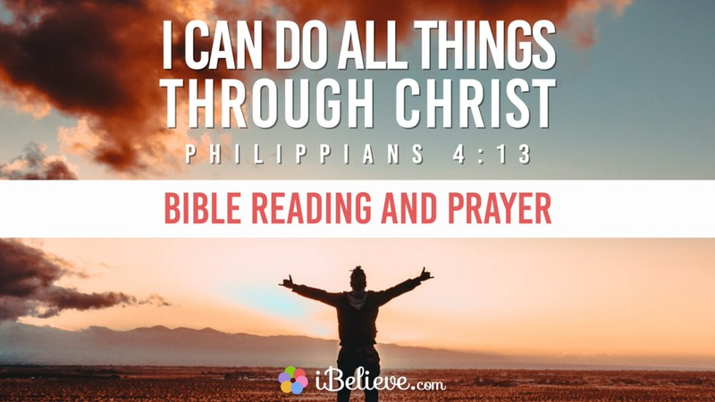 I can do all things through Jesus Christ, Philippians 4:13,