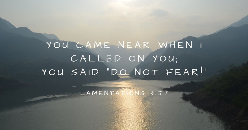 Your Daily Verse - Lamentations 3:57