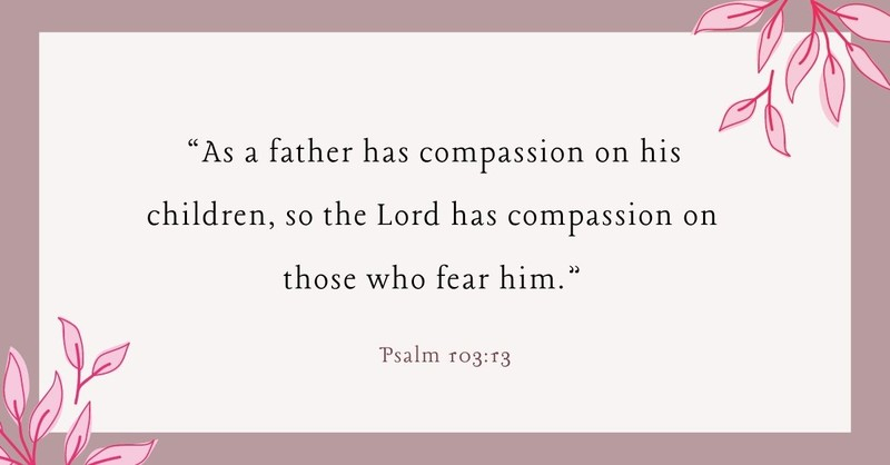 Your Daily Verse - Psalm 103:13