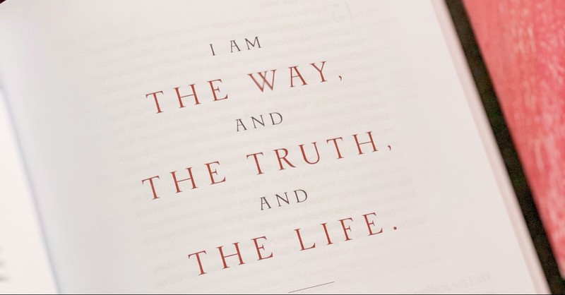 Bible Opened to I am the way the truth and the life