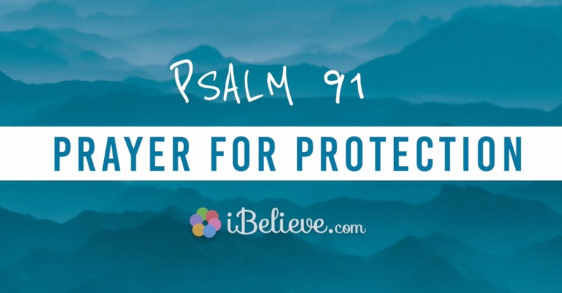 My Refuge and Fortress: Psalm 91 Prayer for Protection