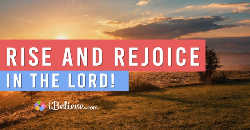 rejoice in the lord, morning prayers, morning scriptures