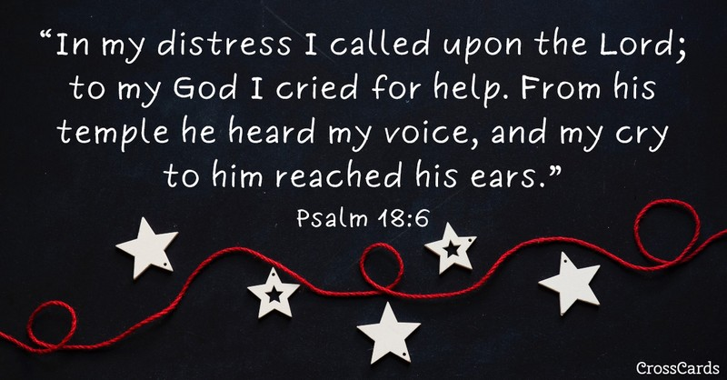 Your Daily Verse - Psalm 18:6