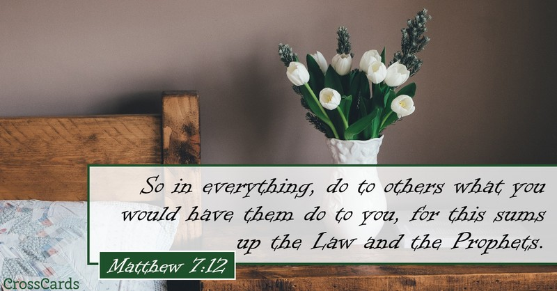Your Daily Verse - Matthew 7:12
