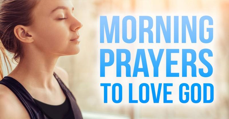 morning prayers to love god