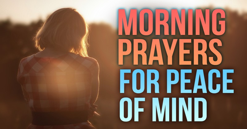 morning prayers for peace of mind