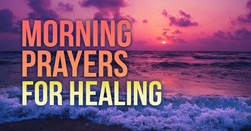 morning prayers, healing prayers,