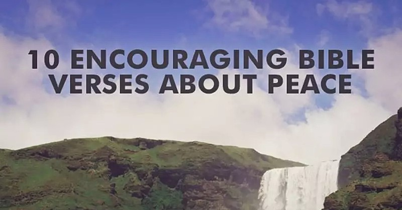 10 Encouraging Bible Verses About Peace