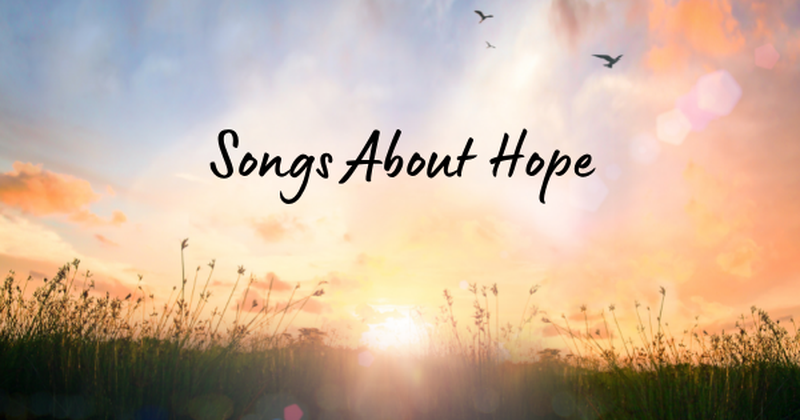 13 Songs and Hymns About Hope