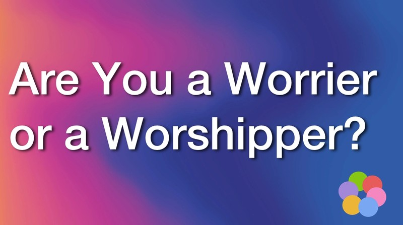 are you a worrier or a worshiper? , ibelieve video devotional, nash
