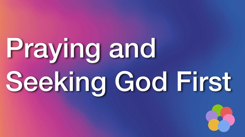 praying and seeking God first - ibelieve video devotionals for women