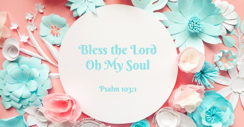 How Do I Bless the Lord Oh My Soul?